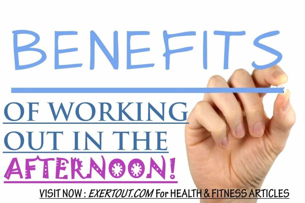 Benefits Of Doing Exercise In The AFTERNOON-