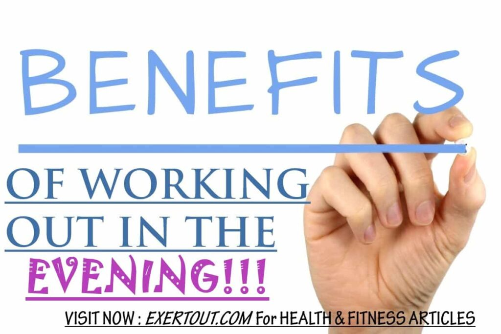 Benefits Of Doing Exercise In The EVENING,