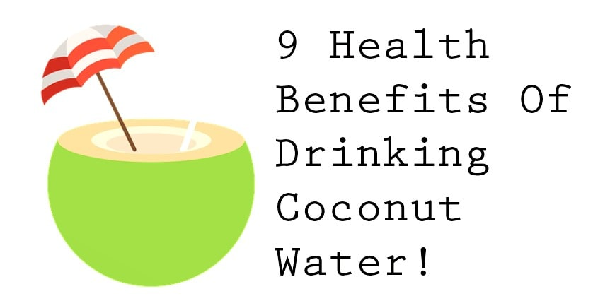 9 Health Benefits Of Drinking Coconut Water!